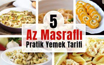 Az Masraflı ve Yapılışı Kolay 5 Pratik Yemek Tarifi!