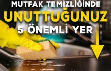 Hiç aklınıza gelir miydi: Mutfak Temizlerken Unuttuğunuz 5 Yer!