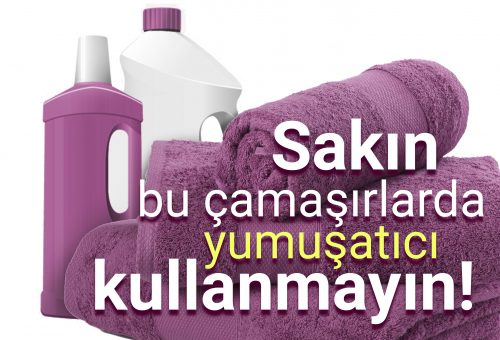 Sakın bu çamaşırlarda yumuşatıcı kullanmayın!