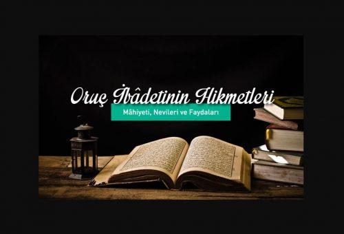 Oruç İbadetinin Hikmet ve Faydası Nedir?