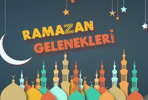 Ramazan Ayı Gelenekleri ?